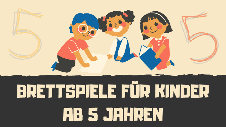 Die 7 besten Brettspiele für Kinder ab 5 Jahren