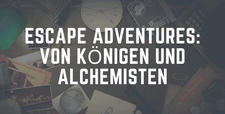 Escape Adventures Von Königen und Alchemisten