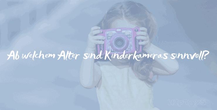 Kinderkamera ab wann - Ab welchem Alter Kamera für Kinder