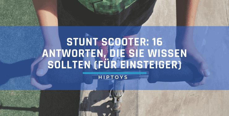 Stunt Scooter 16 Antworten, die Sie wissen sollten (für Einsteiger)