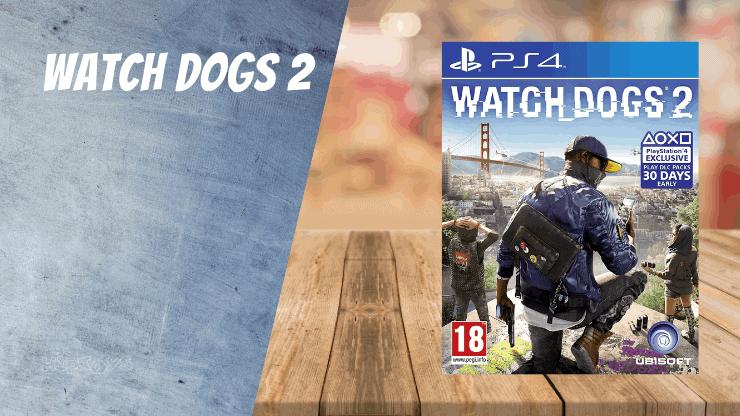 Watch Dogs 2 - PS4 Spiele ähnlich wie Uncharted