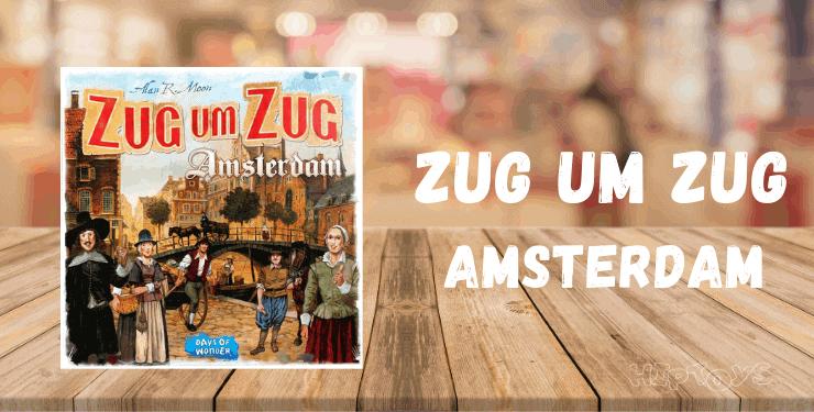 Zug um Zug Amsterdam - Spiel-Empfehlung