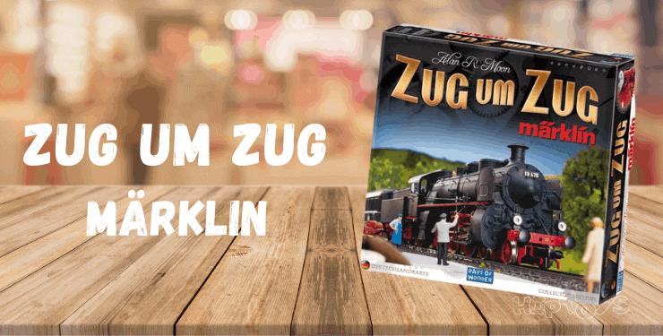 Zug um Zug Märklin - Spiel-Empfehlung